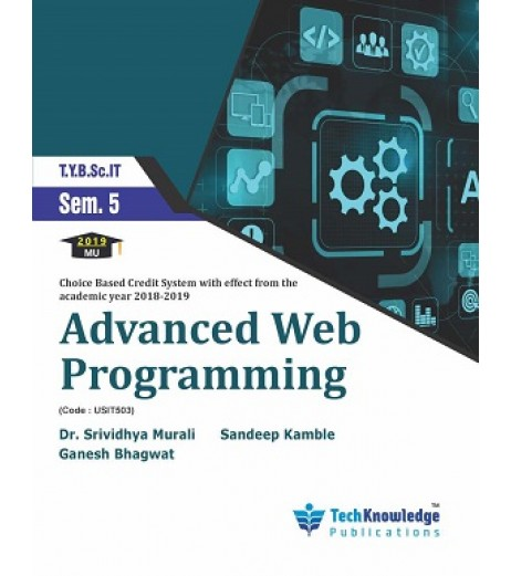 Advanced Web Pragramming Sem 5 TyBscIT Tech-Knowledge Publication