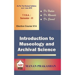 Introduction to Museology and Archival Science T.Y.B.A.Sem