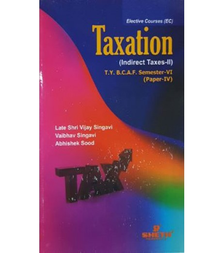 Taxation-IV (Indirect Tax-II) TYBAF Sem 6 Sheth Publication