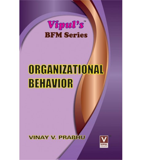 Organizational Behavior TYBFM Sem 6 Vipul Prakashan