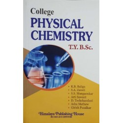 College Physical Chemistry T.Y.B.Sc. Sem 5 and 6 Himalaya Publication