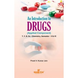 Introduction to Drugs T.Y.B.Sc Chemistry Sem 5 and 6 Sheth