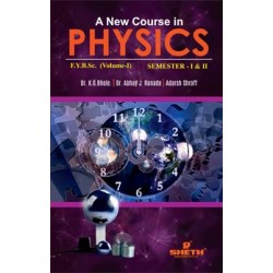 A New Course in Physics Volume 1 F.Y.B.Sc.Semester I & II
