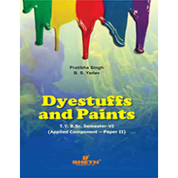 Dyestuffs And Paints (Applied Component-Paper-III) T.Y.B.Sc