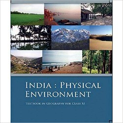 Geography-India Physical Environment -NCERT for Class XI
