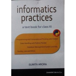 Informatics Practices with Python -NCERT Book for Class XI