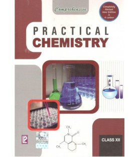 Comprehensive Practical Chemistry for Class 12 2020-21 edition