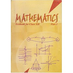 Mathematics Part I-NCERT Book for Class XII