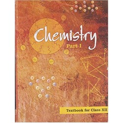 Chemistry Part I-NCERT Book for Class XII