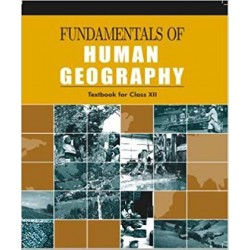 Geography -Fundamentals of Human Geography NCERT Book for