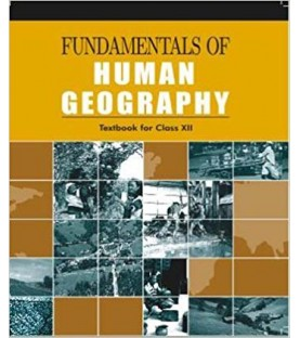 Geography -Fundamentals of Human Geography NCERT Book for Class XII