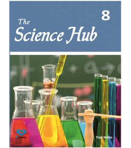 The Science Hub Textbook Semester I Class 8