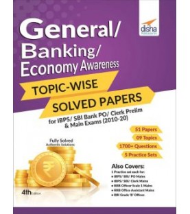 General/ Banking/ Economy Awareness Topic-wise Solved Papers for IBPS/ SBI Bank PO/ Clerk Prelim and Main Exams (2010-20) 4th Edition