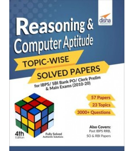Reasoning and Computer Aptitude Topic-wise Solved Papers for IBPS/ SBI Bank PO/ Clerk Prelim and Main Exams (2010-20) 4th Edition