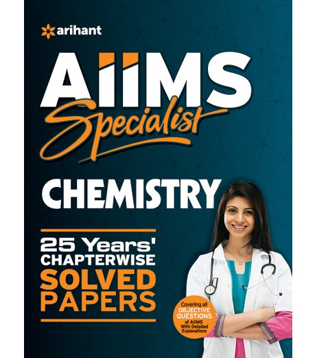 AIIMS Specialist CHEMISTRY 25 Years Chapterwise