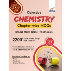 Objective Chemistry Chapter - wise MCQs for NTA JEE Main / BITSAT / NEET / AIIMS