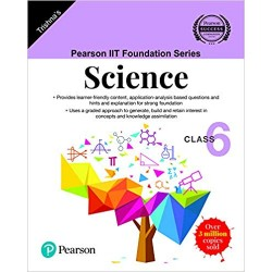 Pearson IIT Foundation Series - Science - Class 6