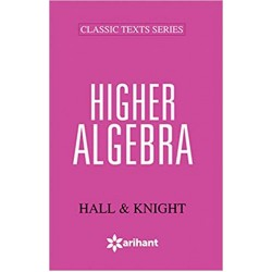 Hall and Knight Higher Algebra