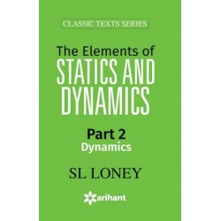 S L Loney The Elements Of Statics and Dynamics Part-II