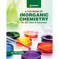 A Textbook of Inorganic Chemistry for JEE Main &Adv.