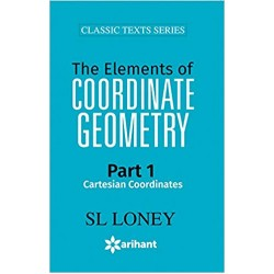 S L Loney The Elements Of Coordinate Geometry Part-I