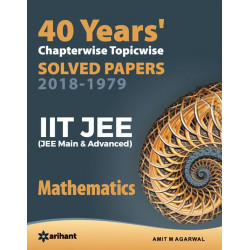 40 Years Chapterwise Topicwise Solved Papers-JEE Mathematics
