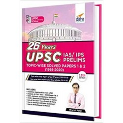 26 Years UPSC IAS/ IPS Prelims Topic-wise Solved Papers 1 &