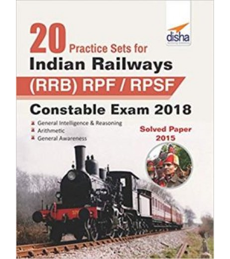 20 Practice Sets for Indian Railways (RRB) RPF/ RPSF Constable Exam 2018 Stage