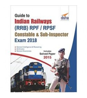 Guide to Indian Railways (RRB) RPF/ RPSF Constable and Sub-Inspector Exam 2018