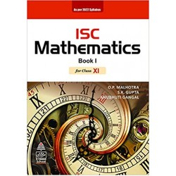 ISC Mathematics Book I For Class 11 2022 by O. P. Malhotra