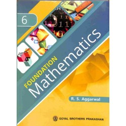 Foundation Mathematics Class 6 (ICSE) by R. S. Aggarwal