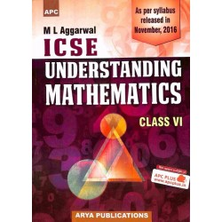 APC ICSE Understanding Mathematics Class 6 by M. L. Aggarwal