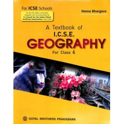 A Text Book Of ICSE Geography Class 6 by Veena Bhargava