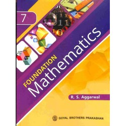 Foundation Mathematics Class 7 (ICSE) by R. S. Aggarwal