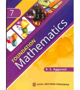 Foundation Mathematics Class 7 ICSE by R S Aggarwal