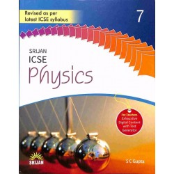Srijan ICSE Physics 7 by S. C. Gupta
