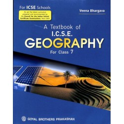 A Text Book Of ICSE Geography Class 7 by Veena Bhargava