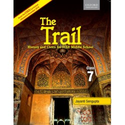 The Trail Coursebook 7-History and Civics for ICSE Middle