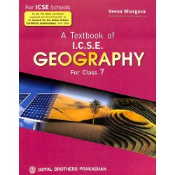 A Text Book of Geography for ICSE Class 7 by Veena Bhargava