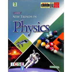 Candid New Trends In Physics  Class 8 (ICSE) by Jatinder