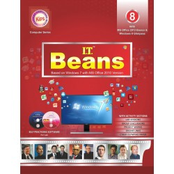 I.T Beans Class 8 Based on Windows 7 with MS Office 2010