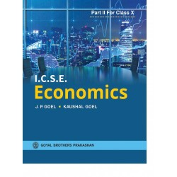 ICSE Economics Part 2 For Class 10 by J P Goel,Kaushal Goel