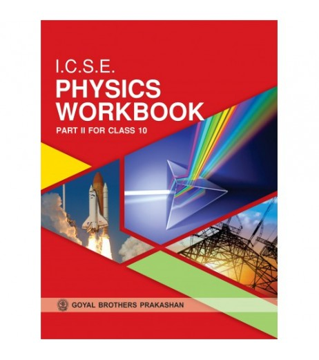 ICSE Physics Workbook Part 2 For Class 10 Goyal Brother