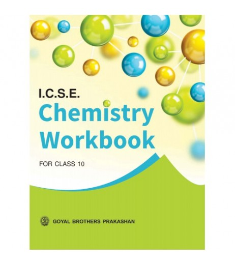 ICSE Chemistry Workbook Part 2 For Class 10 Goyal Brother