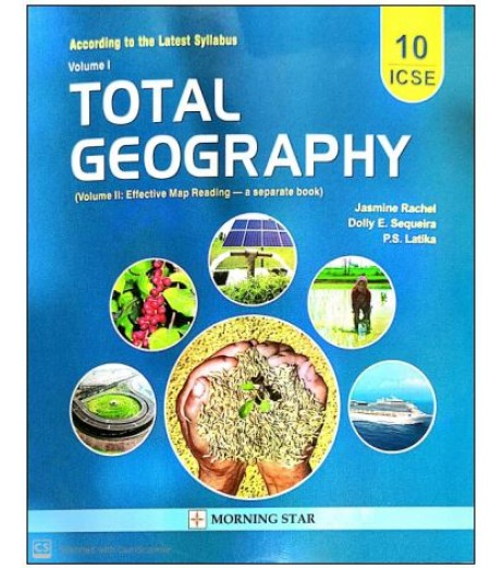 ICSE Total Geography Class 10 2022 Morning Star by Jasmine Rachel,Dollly Sequeira,PS Latika