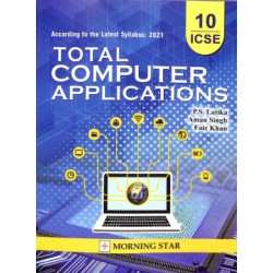 Total Computer Applications Class 10 ICSE by  P. S. Latika