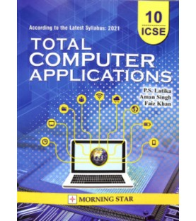 Total Computer Applications Class 10 ICSE by  P. S. Latika Amar singh