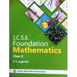 ICSE Foundation Mathematics Class 10 by R S Aggarwal 2021