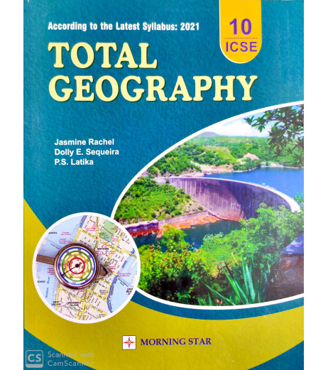 ICSE Total Geography Class 10 2020-21 Morning Star by Jasmine Rachel,Dollly Sequeira,PS Latika