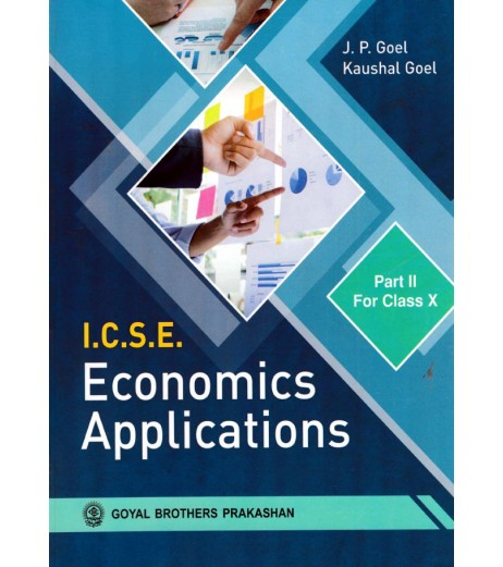 ICSE Economics Application  Part II 2020-21 Class-10 By J.P. Goel & Kaushal Goel